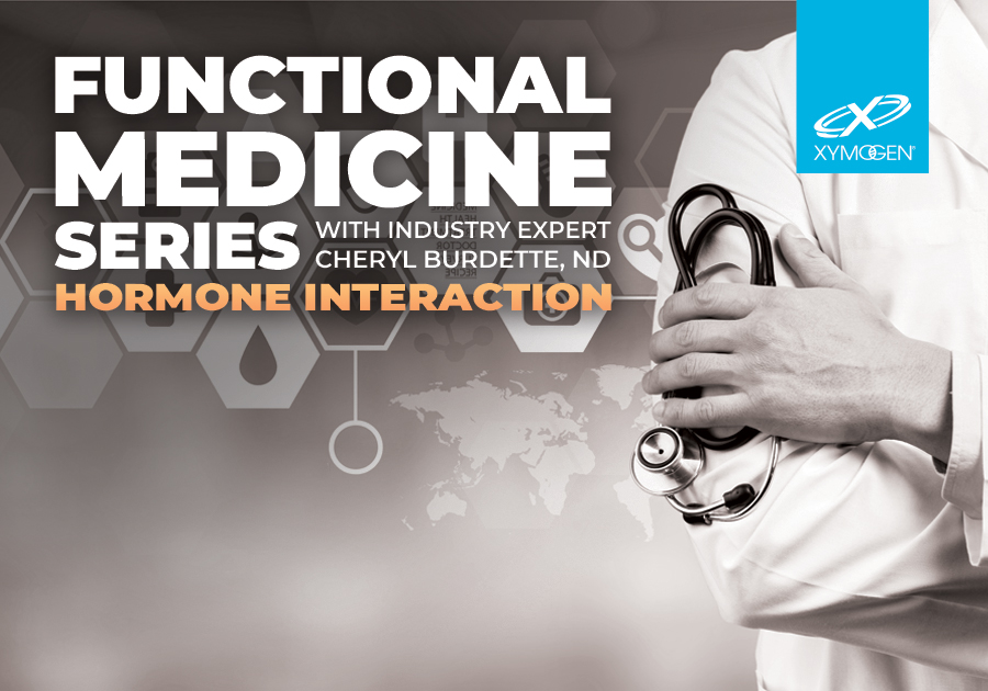 Functional Medicine Series: Hormone Interaction