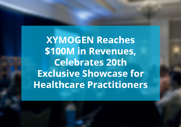 XYMOGEN Reaches $100M in Revenues, Celebrates 20th Exclusive Showcase for Healthcare Practitioners